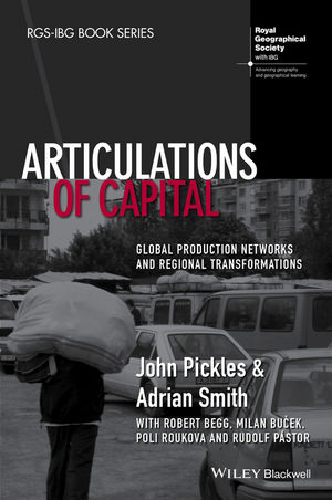 Articulations of Capital: Global Production Networks and Regional Transformations (1118632907) cover image