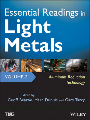 Essential Readings in Light Metals, Volume 2, Aluminum Reduction Technology (1118647807) cover image