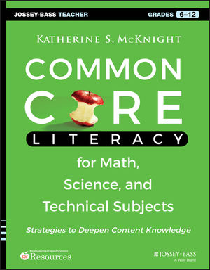Common Core Literacy for Math, Science, and Technical Subjects: Strategies to Deepen Content Knowledge (Grades 6-12)