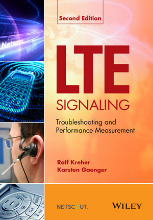 LTE Signaling: Troubleshooting and Performance Measurement, 2nd Edition