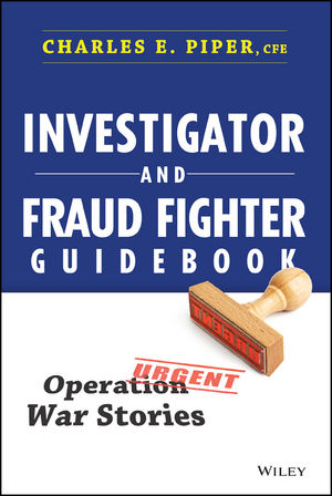 Investigator and Fraud Fighter Guidebook: Operation War Stories (1118878507) cover image