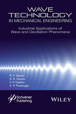 Wave Technology in Mechanical Engineering: Industrial Applications of Wave and Oscillation Phenomena