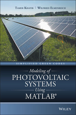 Modeling of Photovoltaic Systems Using MATLAB: Simplified Green Codes (1119118107) cover image