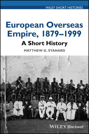 European Overseas Empire, 1879 - 1999: A Short History
