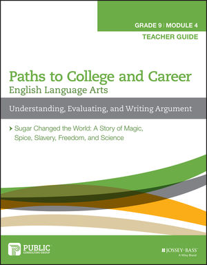 English Language Arts, Grade 9 Module 4: Understanding, Evaluating, and Writing Argument, Teacher Guide