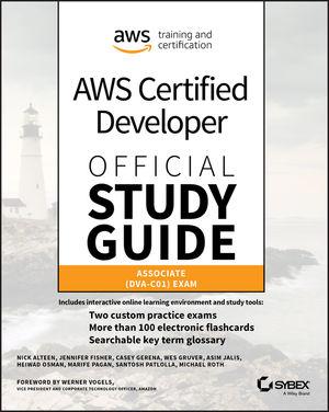 AWS Certified Developer Official Study Guide: Associate (DVA-C01) Exam,  Associate Exam