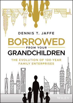Borrowed from Your Grandchildren: The Evolution of 100-Year Family Enterprises