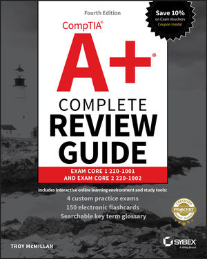 CompTIA A+ Complete Review Guide: Exam 220-1001 and Exam 220-1002, 4th Edition