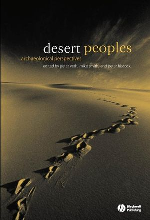 Desert Peoples: Archaeological Perspectives (1405100907) cover image
