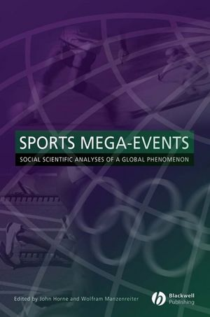 Sports Mega-Events: Social Scientific Analyses of a Global Phenomenon (1405152907) cover image