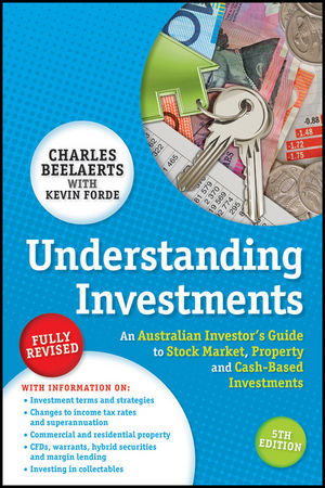 Understanding <span class='search-highlight'>Investments</span>: An Australian Investor's Guide to Stock Market, Property and Cash-Based <span class='search-highlight'>Investments</span>, 5th Edition