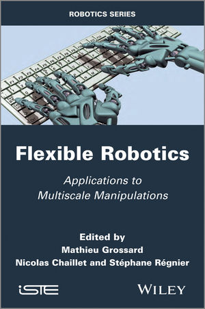 Flexible Robotics: Applications to Multiscale Manipulations