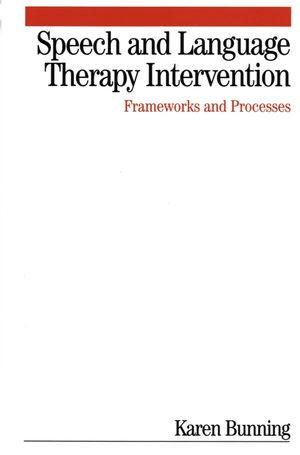 Speech and Language Therapy Intervention: Frameworks and Processes