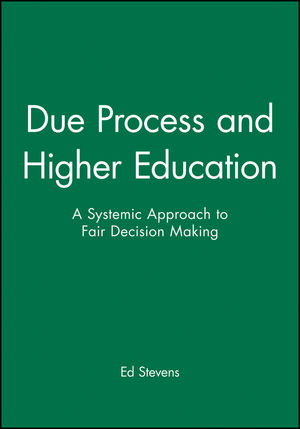 Due Process and Higher Education: A Systemic Approach to Fair Decision Making