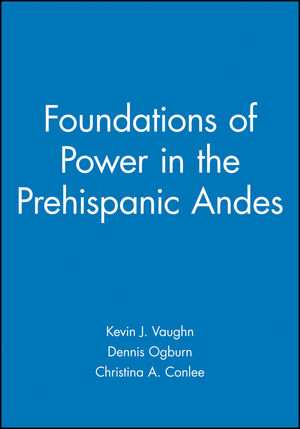 Foundations of Power in the Prehispanic Andes (1931303207) cover image
