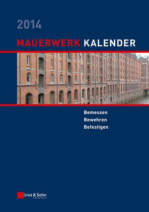 Mauerwerk Kalender 2014: Bemessen, Bewehren, Befestigen