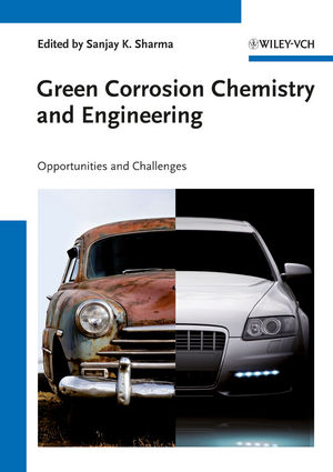 Green Corrosion Chemistry and Engineering: Opportunities and Challenges (3527329307) cover image