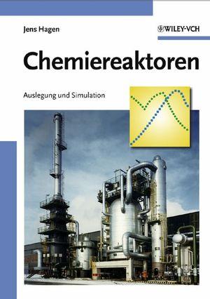Chemiereaktoren: Auslegung und Simulation