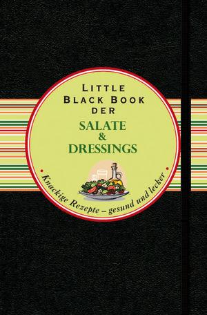 Das Little Black Book der Salate und Dressings: Knackige Rezepte - gesund und lecker (3527679707) cover image