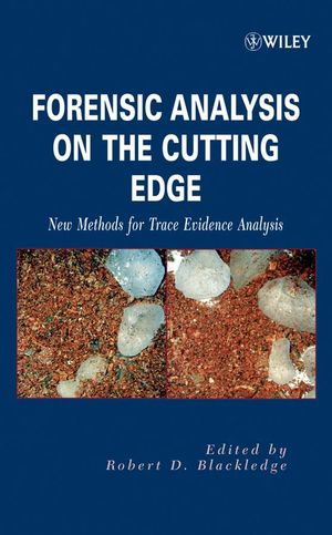 Forensic Analysis on the Cutting Edge: New Methods for Trace Evidence Analysis (0470166908) cover image