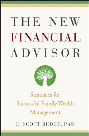 The New Financial Advisor: Strategies for Successful Family Wealth Management (0470275308) cover image
