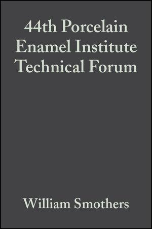 44th Porcelain Enamel Institute Technical Forum, Volume 4, Issue 5/6