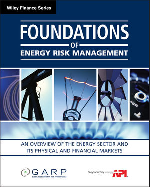 Foundations of Energy Risk Management: An Overview of the Energy Sector and Its Physical and Financial Markets (0470421908) cover image