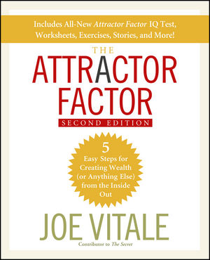 The Attractor Factor: 5 Easy Steps for Creating Wealth (or Anything Else) From the Inside Out, 2nd Edition (0470440708) cover image