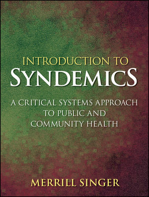 Introduction to Syndemics: A Critical Systems Approach to Public and Community Health (0470483008) cover image