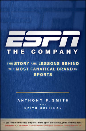 ESPN The Company: The Story and Lessons Behind the Most Fanatical Brand in Sports (0470564008) cover image