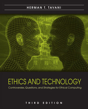 Ethics and Technology: Controversies, Questions, and Strategies for Ethical Computing, 3rd Edition (0470574208) cover image