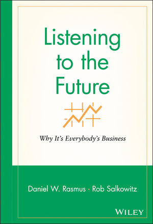 Listening to the Future: Why It's Everybody's Business (0470577908) cover image
