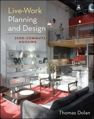 Live-Work Planning and Design: Zero-Commute Housing (0470604808) cover image