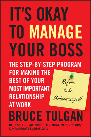It s Okay to Manage Your Boss: The Step-by-Step Program for Making the Best of Your Most Important Relationship at Work (0470605308) cover image
