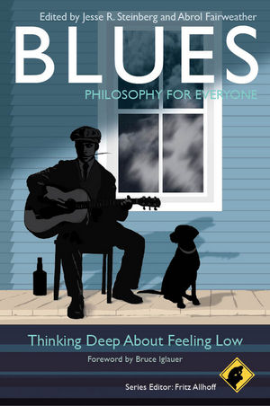 Blues - Philosophy for Everyone: Thinking Deep About Feeling Low (0470656808) cover image