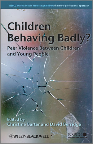 Children Behaving Badly?: Peer Violence Between Children and Young People (0470694408) cover image