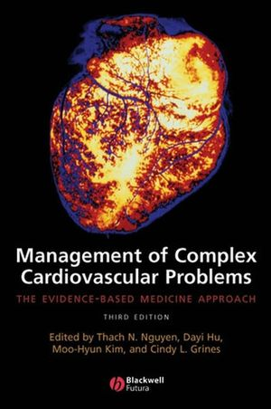 Management of Complex Cardiovascular Problems: The Evidence-Based Medicine Approach, 3rd Edition