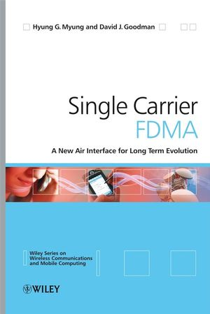 Single Carrier FDMA: A New Air Interface for Long Term Evolution (0470758708) cover image