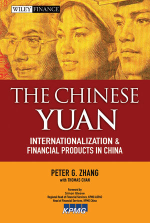The Chinese Yuan: Internationalization and Financial Products in China (0470827408) cover image