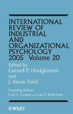 International Review of Industrial and Organizational Psychology 2005, Volume 20
