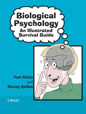 Biological Psychology: An Illustrated Survival Guide (0470871008) cover image