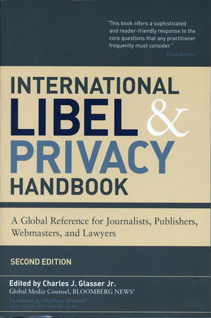 International Libel and Privacy Handbook: A Global Reference for Journalists, Publishers, Webmasters, and Lawyers, 2nd Edition (0470885408) cover image