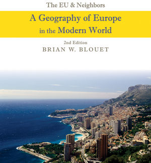 The EU and Neighbors: A Geography of Europe in the Modern World, 2nd Edition