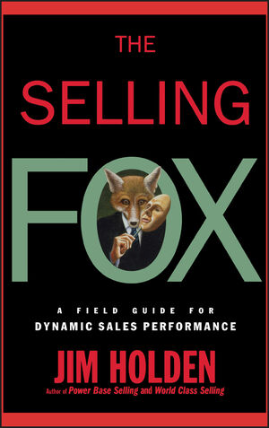 The Selling Fox: A Field Guide for Dynamic Sales Performance