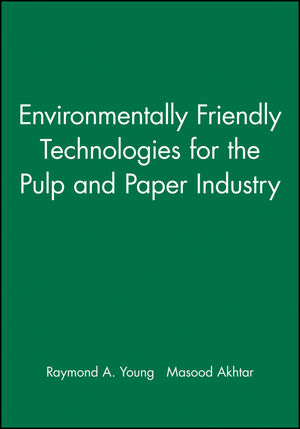 Environmentally Friendly Technologies for the Pulp and Paper Industry (0471157708) cover image