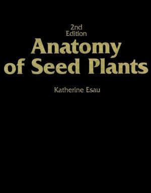 Anatomy of Seed Plants, 2nd Edition