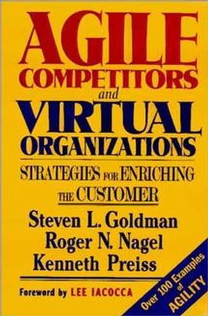 Agile Competitors and Virtual Organizations: Strategies for Enriching the Customer
