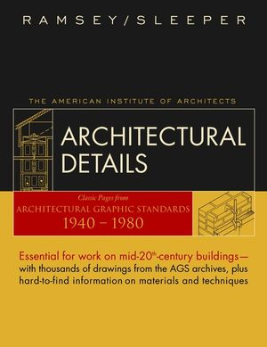 Architectural Details: Classic Pages from Architectural Graphic Standards 1940 - 1980 (0471412708) cover image