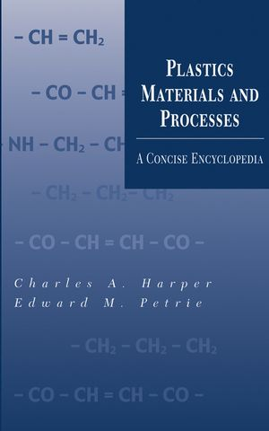 Plastics Materials and Processes: A Concise Encyclopedia (0471459208) cover image
