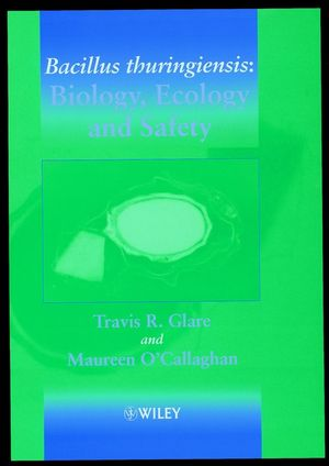Bacillus thuringiensis: Biology, Ecology and Safety